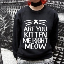 `Are you Kitten me right Meow?` Sweatshirt